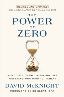 The Power of Zero : How to Get to the 0% Tax Bracket and Transform Your Retirement, Hardback Book