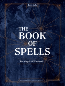 The Book of Spells : Magick for Young Witches, Hardback Book