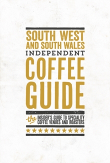 South England & South Wales Independent Coffee Guide: No 6, Paperback / softback Book