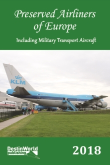 Preserved Airliners of Europe : Including Military Transport Aircraft, Paperback / softback Book