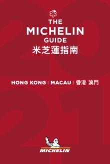 Hong Kong Macau - The MICHELIN Guide 2021 : The Guide Michelin