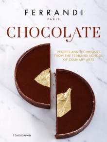Chocolate : Recipes and Techniques from the Ferrandi School of Culinary Arts, Hardback Book
