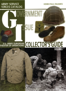 G.I. Collector's Guide : Army Service Forces Catalog: US Army European Theater of Operations, Hardback Book