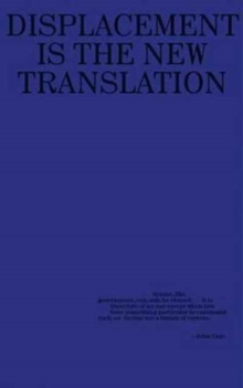 Kenneth Goldsmith: Against Translation : Displacement is the New Translation, Paperback / softback Book