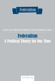 Federalism : A Political Theory for Our Time, Paperback / softback Book
