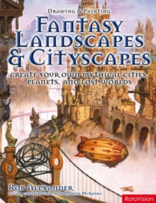Drawing and Painting Fantasy Landscapes and Cityscapes, Paperback Book
