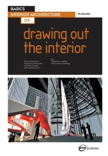 Basics Interior Architecture 03: Drawing Out the Interior, Paperback Book