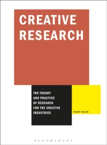 Creative Research : The Theory and Practice of Research for the Creative Industries, Paperback Book