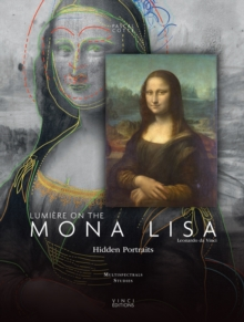 Lumiere on the Mona Lisa : Hidden Portraits, Paperback Book