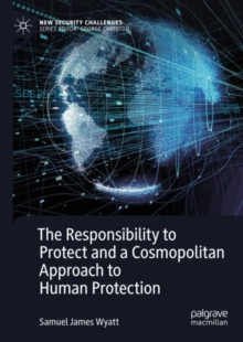 The Responsibility to Protect and a Cosmopolitan Approach to Human Protection, EPUB eBook