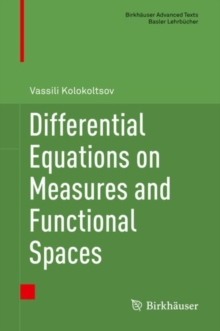 Differential Equations on Measures and Functional Spaces, Hardback Book