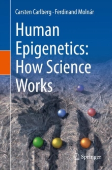 Human Epigenetics: How Science Works, Paperback / softback Book