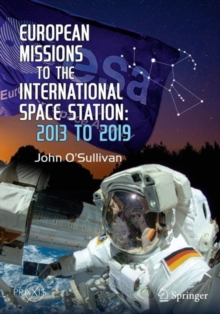 European Missions to the International Space Station : 2013 to 2019