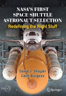 NASA's First Space Shuttle Astronaut Selection : Redefining the Right Stuff