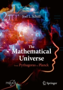 The Mathematical Universe : From Pythagoras to Planck