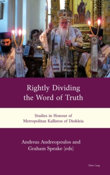 'Rightly Dividing the Word of Truth' : Studies in Honour of Metropolitan Kallistos of Diokleia, Hardback Book