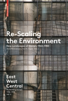 Re-Scaling the Environment : New Landscapes of Design, 1960-1980, Paperback / softback Book