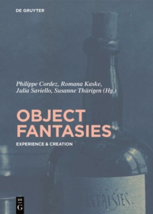 Object Fantasies : Experience & Creation, Hardback Book