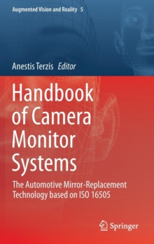 Handbook of Camera Monitor Systems : The Automotive Mirror-Replacement Technology Based on ISO 16505, Hardback Book