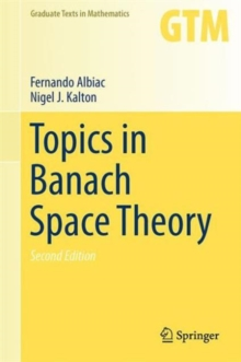 Topics in Banach Space Theory, Hardback Book