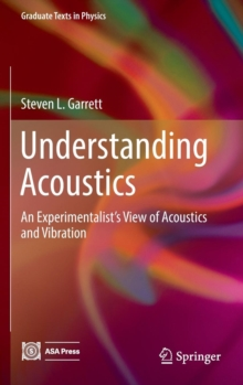 Understanding Acoustics : An Experimentalist's View of Acoustics and Vibration, Hardback Book