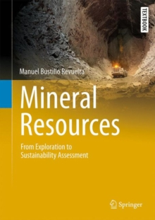 Mineral Resources : From Exploration to Sustainability Assessment, Hardback Book