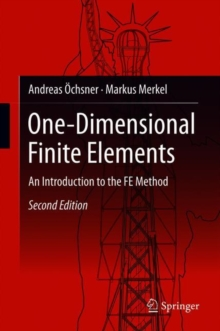 One-Dimensional Finite Elements : An Introduction to the FE Method, Hardback Book