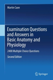 Examination Questions and Answers in Basic Anatomy and Physiology : 2400 Multiple Choice Questions, Hardback Book