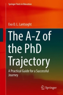 The A-Z of the PhD Trajectory : A Practical Guide for a Successful Journey, Paperback / softback Book