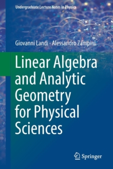 Linear Algebra and Analytic Geometry for Physical Sciences, Paperback / softback Book