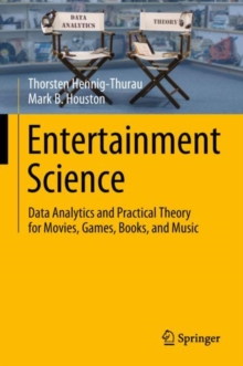 Entertainment Science : Data Analytics and Practical Theory for Movies, Games, Books, and Music, Hardback Book