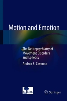 Motion and Emotion : The Neuropsychiatry of Movement Disorders and Epilepsy, Paperback / softback Book