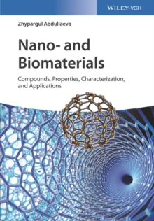 Nano- and Biomaterials : Compounds, Properties, Characterization, and Applications, Hardback Book