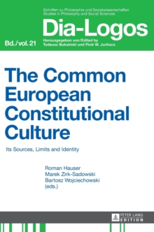The Common European Constitutional Culture : Its Sources, Limits and Identity, Hardback Book