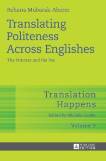 Translating Politeness Across Englishes : The Princess and the Pea, Hardback Book