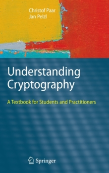 Understanding Cryptography : A Textbook for Students and Practitioners, Hardback Book