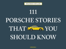 111 Porsche Stories That You Should Know, Hardback Book