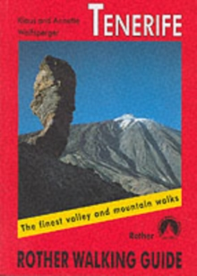 Tenerife : The Finest Valley and Mountain Walks - ROTH.E4809, Paperback Book