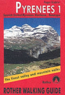 Pyrenees : The Finest Valley and Mountain Walks - ROTH.E4821 Spanish Central Pyrenees: Panticosa - Benasque v. 1, Paperback Book