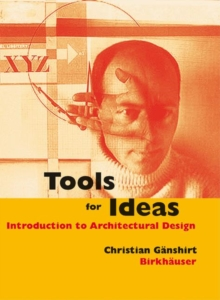 Tools for Ideas : Introduction to Architectural Design, Hardback Book