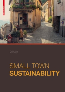 Small Town Sustainability : Economic, Social, and Environmental Innovation, Hardback Book