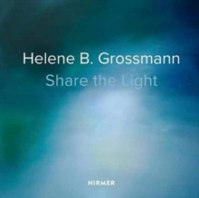 Helene B. Grossmann: Share the Light, Hardback Book