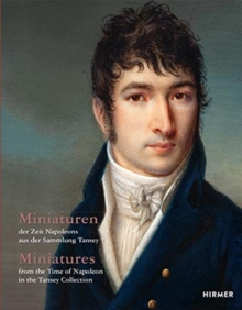 Miniatures (Bilingual edition) : from the Time of Napoleon in the Tansey Collection, Hardback Book