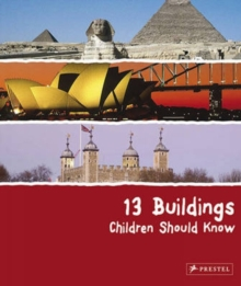 13 Buildings Children Should Know, Hardback Book