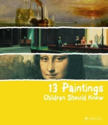 13 Paintings Children Should Know, Hardback Book