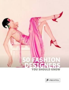 50 Fashion Designers  You Should Know, Paperback Book