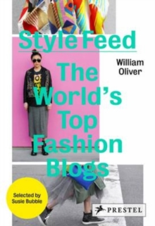 Style Feed : The World's Top Fashion Blogs, Hardback Book