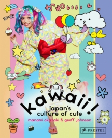 Kawaii! : Japan's Culture of Cute, Paperback Book