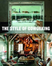 The Style of Coworking : Contemporary Shared Workspaces, Paperback Book