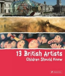 13 British Artists Children Should Know, Hardback Book